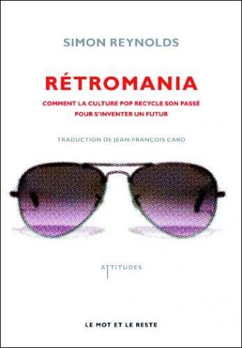 Retromania – Simon Reynolds