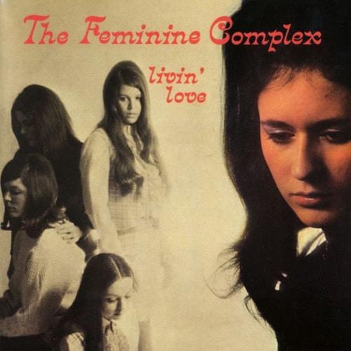 The Feminine Complex – Livin' Love (1968)