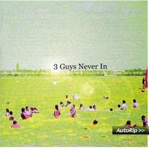 3 guys never in (pochette)