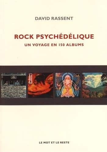 David Rassent – Rock Psychédélique, un voyage en 150 albums