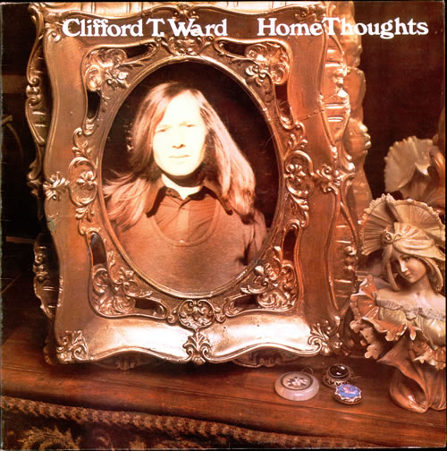 Clifford T. Ward – Home Thoughts From Abroad (1973)