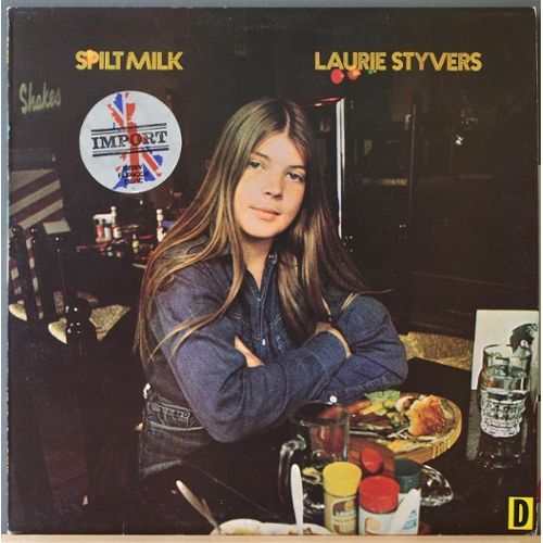 Laurie Styvers – Spilt Milk (1972)