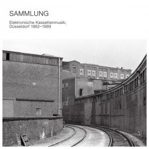 Sammlung - Elektronische Kassettenmusik Düsseldorf 1982-1989