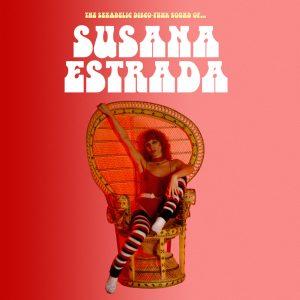 Susana Estrada - The sexadelic disco–funk sound of