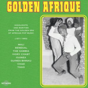 Highlights & Rarities From The Golden Era Of African Pop Music (1971-1983)