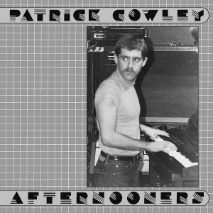 Patrick Cowley afternooners