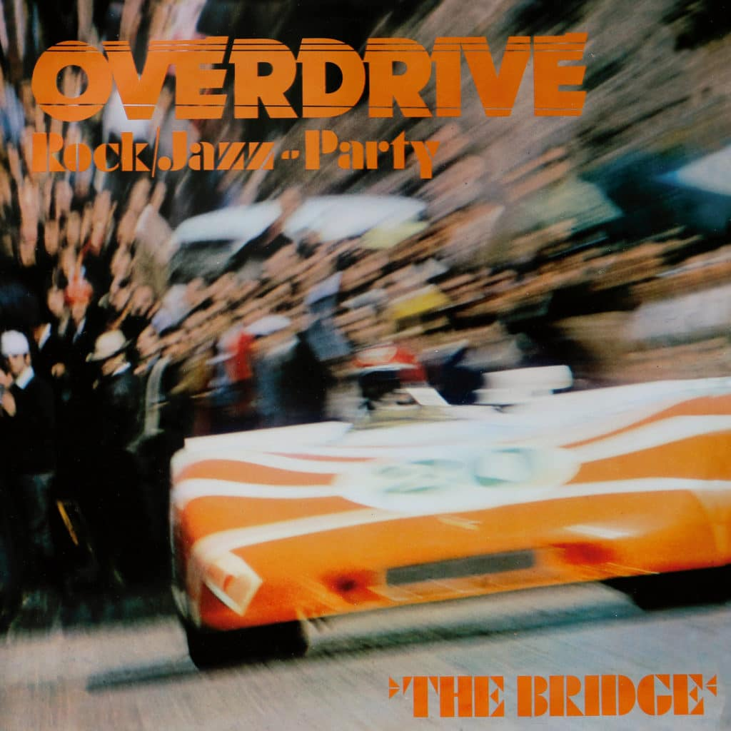 Réédition de The Bridge – Overdrive – Rock/Jazz–Party (1972)