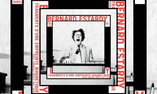 Des inédits de Bernard Estardy en précommande