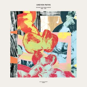 Uneven Paths: Deviant Pop From Europe