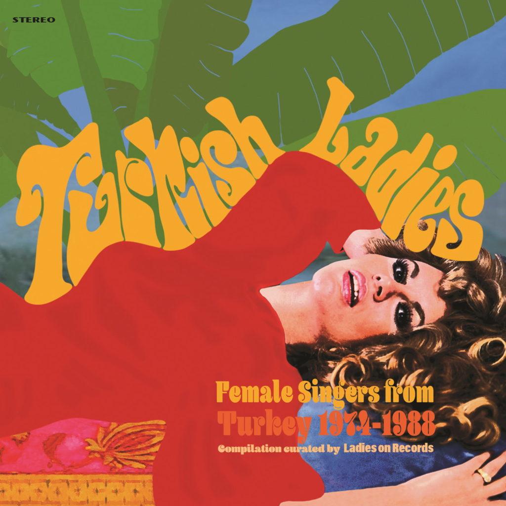 Une sélection de chanteuses turques entre 1974 et 1988 où se mêlent folklore et groove