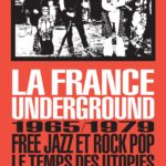 Serge Loupien – La France Underground, Free jazz et pop rock, 1965-1979, le temps des utopies (2018)