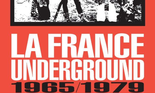 Serge Loupien – La France Underground, Free jazz et pop rock, 1965-1979, le temps des utopies (2018)