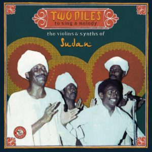 two-niles-to-sing-a-melody-the-violins-synths-of-sudan-various
