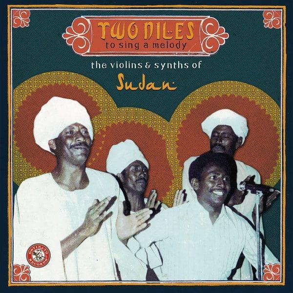 Two Niles to Sing a Melody – à la découverte de la scène Soudanaise des années 70