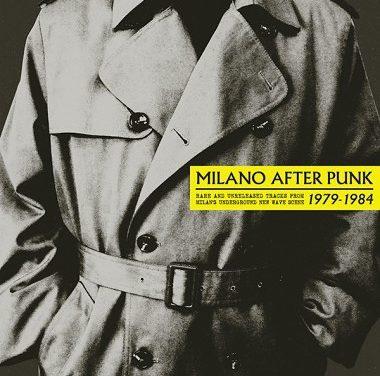 La scène post-punk milanaise de 1979 à 1984 sur une compilation Spittle Records