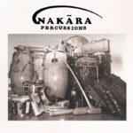 Nakara Percussions, une expérimentation française aux sonorités multi continentales