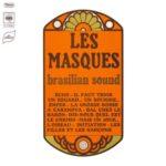 Des têtes connues derrière Les Masques et leur album Brasilian Sound réédité