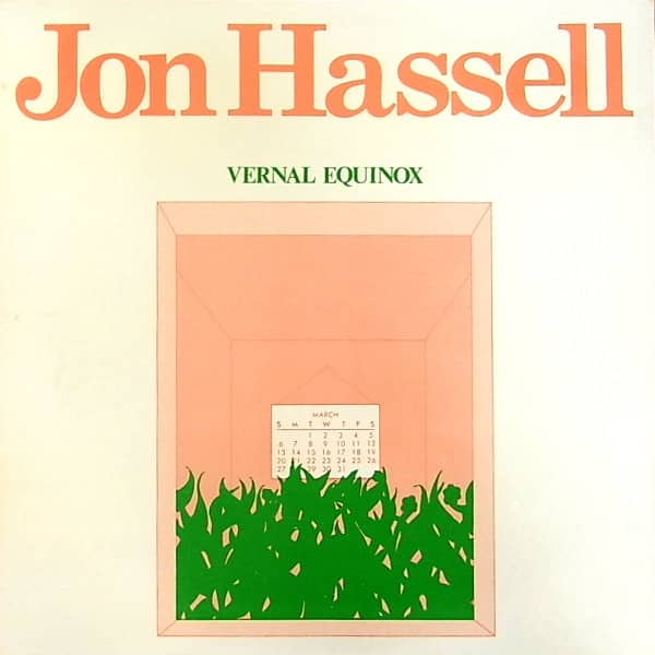 Réédition du premier album hypnotique du trompettiste Jon Hassel, Vernal Equinox